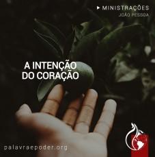Imagem da ministração - A intenção do coração