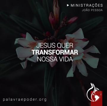 Imagem da ministração - Jesus quer transformar nossa vida