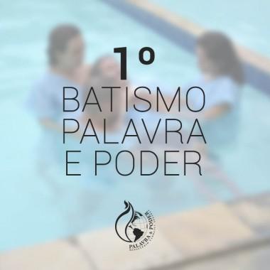 Album - 1º Batismo Palavra e Poder