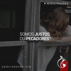 Imagem da ministração - Somos Justos  ou Pecadores?