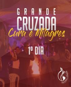 Album - Grande Cruzada de Cura e Milagres  - 1º Dia