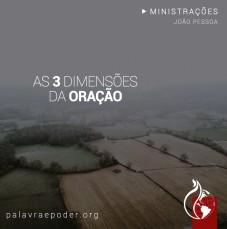 Imagem da ministração - As 3 dimensões da oração
