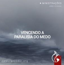 Imagem da ministração - Vencendo a paralisia do medo