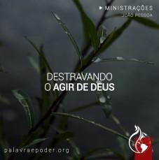 Imagem da ministração - Destravando o agir de Deus