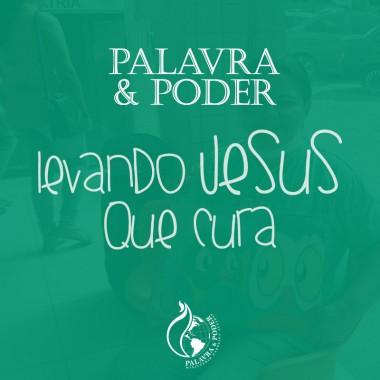 Album - Palavra e Poder.  Levando Jesus que Cura