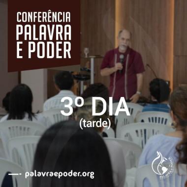 Album - Conferência Palavra e Poder - 3º Dia (tarde)