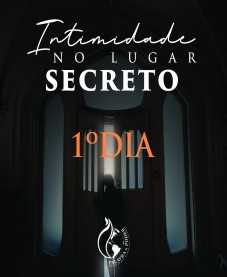 Album - Intimidade no lugar secreto - 1º Dia