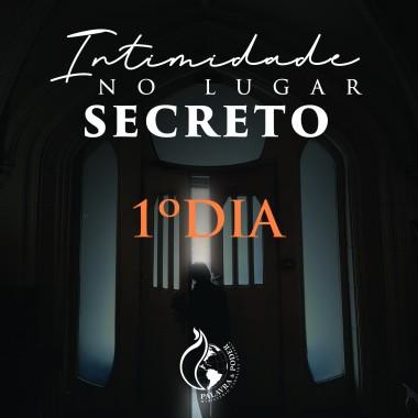 Album - Intimidade no lugar secreto - 1º Dia