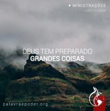 Imagem da ministração - Deus tem preparado grandes coisas