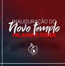 Galeria - Inauguração do Novo templo - Palavra e Poder