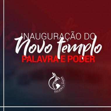 Album - Inauguração do Novo templo - Palavra e Poder