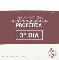 Galeria - Conferência Adoração Profética - 3º Dia