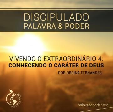 Imagem da ministração - Vivendo o Extraordinário 4: Conhecendo o Caráter de Deus