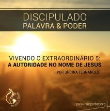 Imagem da ministração - Vivendo o Extraordinário 5: A Autoridade No Nome de Jesus