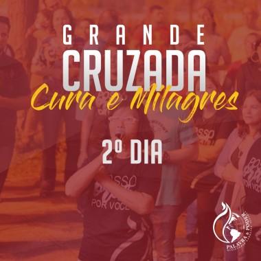 Album - Grande Cruzada de Cura e Milagres  - 2º Dia