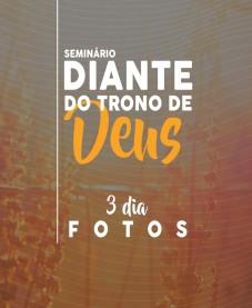 Album - Seminário Diante do Trono de Deus - 3º Dia