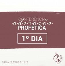 Galeria - Conferência Adoração Profética - 1º Dia