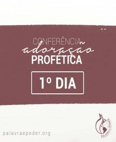 Album - Conferência Adoração Profética - 1º Dia