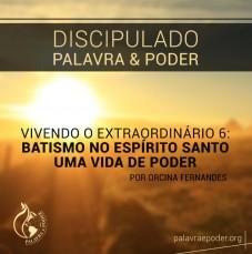 Imagem da ministração - Vivendo o Extraordinário 6: Batismo No Espírito Santo - Uma Vida De Poder